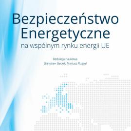 Bezpieczeństwo energetyczne na wspólnym rynku energii UE