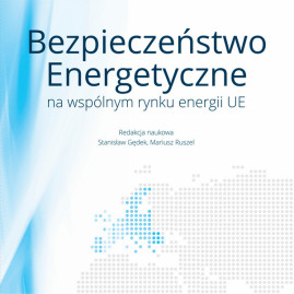 Bezpieczeństwo energetyczne na wspólny rynku energii UE